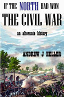 If the North Had Won the Civil War