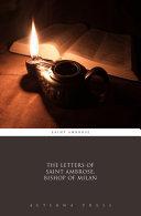 The Letters of Saint Ambrose, Bishop of Milan [Pdf/ePub] eBook