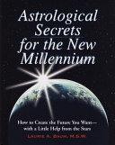 Astrological Secrets for the New Millennium