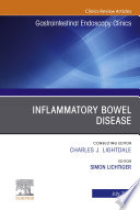Inflammatory Bowel Disease  An Issue of Gastrointestinal Endoscopy Clinics  Ebook