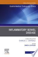 Inflammatory Bowel Disease, An Issue of Gastrointestinal Endoscopy Clinics, Ebook