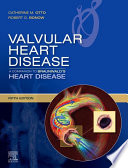 Valvular Heart Disease  A Companion to Braunwald s Heart Disease E Book Book