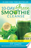 """10-Day Green Smoothie Cleanse: Lose Up to 15 Pounds in 10 Days!"" by JJ Smith"