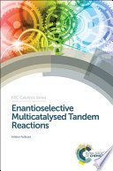 Enantioselective Multicatalysed Tandem Reactions Book