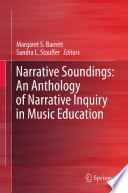 Narrative Soundings  An Anthology of Narrative Inquiry in Music Education