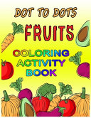 Dot to Dots Fruits Coloring Activity Book