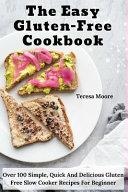 The Easy Gluten Free Cookbook Book