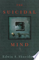 """The Suicidal Mind"" by Edwin S. Shneidman"
