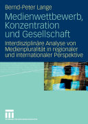 Medienwettbewerb, Konzentration und Gesellschaft: ...