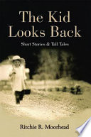 The Kid Looks Back Short Stories Tall Tales Book PDF