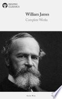 Delphi Complete Works Of William James Illustrated