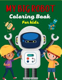 MY BIG ROBOT Coloring Book For Kids