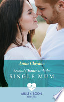 Second Chance With The Single Mum (Mills & Boon Medical) (London Heroes, Book 2)