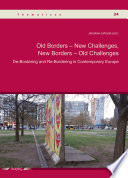 Old Borders - New Challenges, New Borders - Old Challenges