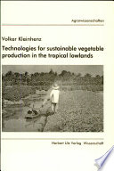 Technologies for Sustainable Vegetable Production in the Tropical Lowlands
