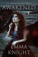 Awakened (Book #5 of the Vampire Legends) Pdf/ePub eBook
