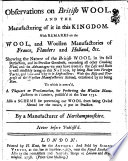 Observations on British Wool, and the Manufacture of it in this Kingdom