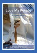 LOVE MY PEOPLE Timeless Secrets Volume 1