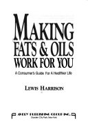 Making Fats   Oils Work for You Book