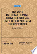 The 2013 International Conference on Cyber Science and Engineering