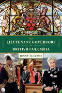 The Lieutenant Governors of British Columbia Pdf/ePub eBook