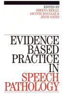 Evidence-Based Practice in Speech Pathology