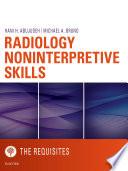 Radiology Noninterpretive Skills  The Requisites eBook