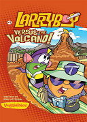 LarryBoy  Versus the Volcano