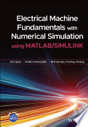 Electrical Machine Fundamentals with Numerical Simulation using MATLAB   SIMULINK