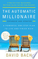 """The Automatic Millionaire, Expanded and Updated: A Powerful One-Step Plan to Live and Finish Rich"" by David Bach"