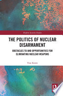 The Politics of Nuclear Disarmament