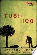 Tushhog