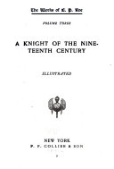 Works: A knight of the nineteenth century
