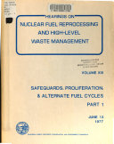 Nuclear Fuel Reprocessing and High Level Waste Disposal: Safeguards, proliferation & alternate fuel cycles