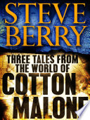 Three Tales from the World of Cotton Malone  The Balkan Escape  The Devil s Gold  and The Admiral s Mark  Short Stories