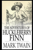The Adventures of Huckleberry Finn  Annotated   Illustrated