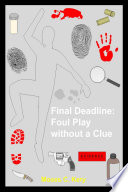 Final Deadline  Foul Play without a Clue