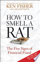 """""""How to Smell a Rat: The Five Signs of Financial Fraud"""" by Kenneth L. Fisher, Lara W. Hoffmans"""