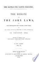 """The Battle for Native Industry. The Debate Upon the Corn Laws, the Corn Importation and Customs'Duties Bills, and the Other Financial Measures of the Government, in Session 1846. Reprinted by Permission, from """"Hansard's Parliamentary Debates."""" [Edited by A. S. O'B., I.e. Augustus Stafford O'Brien, Afterwards Augustus Stafford.]"""