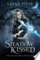 Shadow Kissed