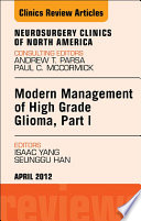 Modern Management of High Grade Glioma, Part I, An Issue of Neurosurgery Clinics - E-Book