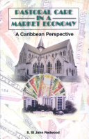 Pastoral Care in a Market Economy  a Caribbean Perspective