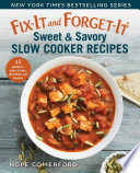Fix It and Forget It Sweet   Savory Slow Cooker Recipes Book
