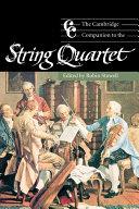 The Cambridge Companion to the String Quartet