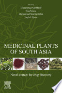 """Medicinal Plants of South Asia: Novel Sources for Drug Discovery"" by Muhammad Asif Hanif, Haq Nawaz, Muhammad Mumtaz Khan, Hugh J. Byrne"