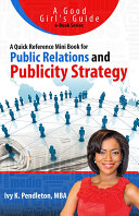 A Quick Reference Mini Book for Public Relations and Publicity Strategy