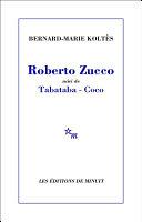 Roberto Zucco, suivi de Tabataba – Coco