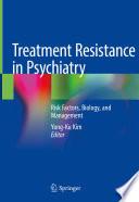 Treatment Resistance in Psychiatry