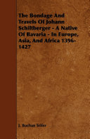 Pdf The Bondage and Travels of Johann Schiltberger - A Native of Bavaria - In Europe, Asia, and Africa 1396-1427 Telecharger