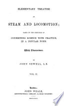 Elementary Treatise on Steam and Locomotion, Based on the Principle of Connecting Science with Practice, in a Popular Form by John Sewell
